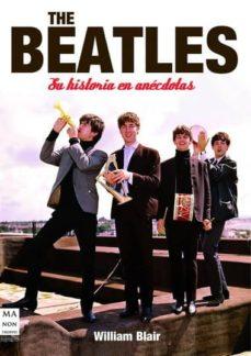 the beatles: su historia en anecdotas-willian blair-9788496924963