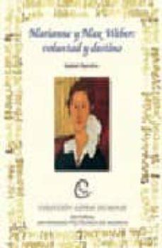 Inmaswan.es Marianne Y Max Weber: Voluntad Y Destino Image