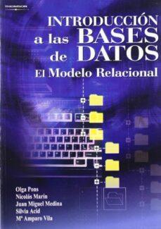 Descargar INTRODUCCION A LAS BASES DE DATOS: EL MODELO RELACIONAL gratis pdf - leer online