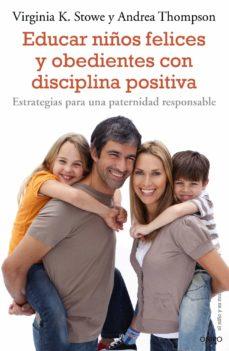 Upgrade6a.es Educar Niños Felices Y Obedientes Con Disciplina Positiva:estra Tegias Para Una Paternidad Responsable Image