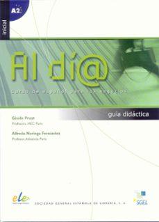 Los mejores foros de descarga de libros electrónicos. AL DIA (NIVEL INICIAL): GUIA DIDACTICA en español 9788497783163