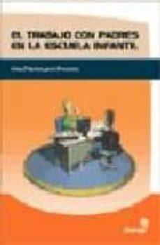 Descargar EL TRABAJO CON PADRES EN LA ESCUELA INFANTIL: GUIA PRACTICA PARA DOCENTES gratis pdf - leer online