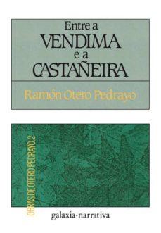 entre a vendima e a castañeira (ebook)-ramon otero pedrayo-9788498659863