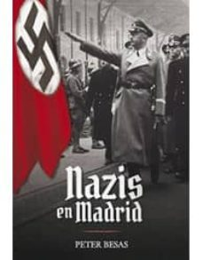 nazis en madrid-peter besas-9788498732863