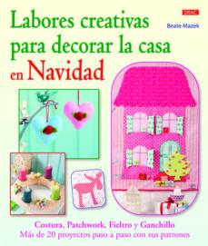 Descargar libros electrónicos gratis para el teléfono LABORES CREATIVAS PARA DECORAR LA CASA EN NAVIDAD 9788498743463 de BEATE MAZEK