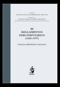 reglamentos parlamentarios (1810-1977): tomo iii-ignacio fernandez sarasola-9788498901863