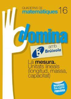 Vinisenzatrucco.it Quaderns Domina Matemàtiques 16 La Mesura. Unitats Lineals (Longitud, Massa, Capacitat Catalunya/valencia/baleares Catala Image