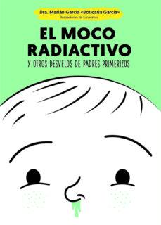 el moco radiactivo (ebook)-marian garcia-9788499709963