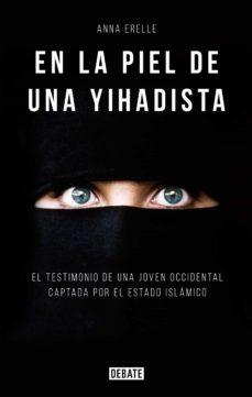 en la piel de una yihadista (ebook)-anna erelle-9788499925363