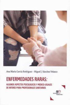 Descarga gratuita de buscador de libros ENFERMEDADES RARAS: ALGUNOS ASPECTOS PSICOLOGICOS Y MEDICO- LEGALES DE INTERES PARA PROFESIONALES SANITARIOS de ANA MARIA GARCIA RODRIGUEZ 9788855081863