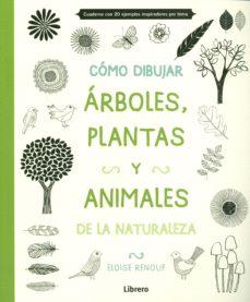 como dibujar , arboles, plantas y animales-eloise renouf-9789089985163