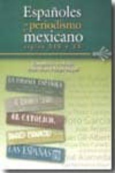 Bressoamisuradi.it Españoles En El Periodismo Mexicano. Siglos Xix Y Xx Image