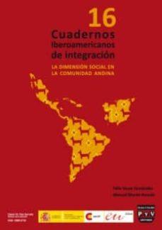 Valentifaineros20015.es Cuadernos Iberoamericanos De Integracion Nº 16: La Dimension Soci Al En La Comunidad Andina Image