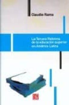 LA TERCERA REFORMA DE LA EDUCACION SUPERIOR EN AMERICA LATINA - CLAUDIO RAMA | Adahalicante.org