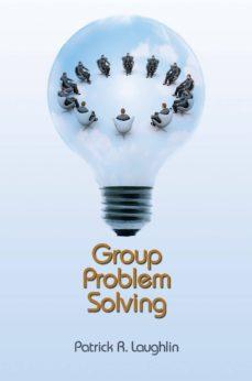 group problem solving (ebook)-patrick r. laughlin-9781400836673