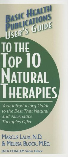user's guide to the top 10 natural therapies (ebook)-marcus n.d. laux-melissa m.ed. block-9781591206873