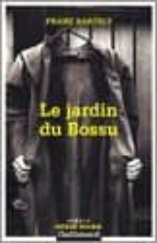 Descarga gratuita de audiolibros para iphone LE JARDIN DU BOSSU