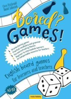 Descargar libros de google books gratis BORED? GAMES! A1-B1. ENGLISH BOARD GAMES FOR LEARNERS AND TEACHERS (Spanish Edition) ePub RTF FB2 de CIARA FITZGERALD, DANIEL LUKASIAK 9788364211973