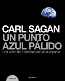 un punto azul palido: una vision del futuro humano en el espacio-carl sagan-9788408059073
