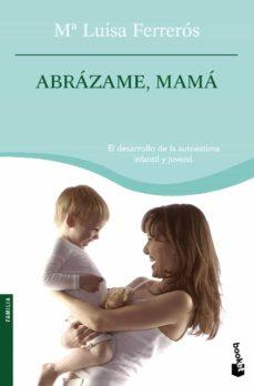 Descargar ABRAZAME, MAMA gratis pdf - leer online