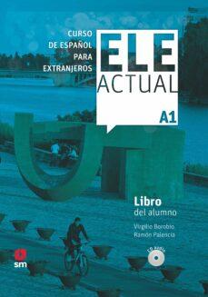 Descargar ELE ACTUAL A1. LIBRO DEL ALUMNO CD gratis pdf - leer online