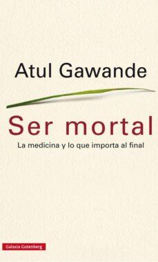 ser mortal-atul gawande-9788416252473