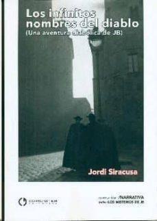 Descargar ebooks para ipad gratis LOS INFINITOS NOMBRES DEL DIABLO (UNA AVENTURA DIABOLICA DE JB) 9788416565573 (Literatura española) de JORDI SIRACUSA
