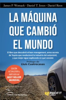 la maquina que cambio el mundo: la historia de la produccion lean , el arma secreta de toyota que revoluciono la industria mundial del automovil-james p. womack-daniel t. jones-daniel ross-9788416583973