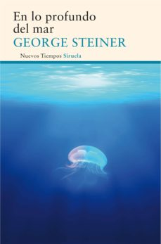 en lo profundo del mar-george steiner-9788416854073