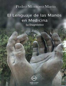 Libros gratis para descargar en computadora. EL LENGUAJE DE LAS MANOS EN MEDICINA: SU DIAGNOSTICO in Spanish de PEDRO MONTORO MARIN