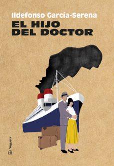 Descargar Ebook for j2ee gratis EL HIJO DEL DOCTOR de ILDEFONSO GARCÍA-SERENA