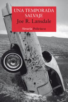 Descargar audiolibros alemanes UNA TEMPORADA SALVAJE  en español 9788417308773 de JOE R. LANSDALE