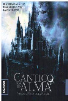 Descarga gratuita para libros. CANTICO POR UN ALMA (Spanish Edition) de VIRGINIA P DE LA PUENTE
