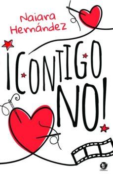Descargar libro isbn 1-58450-393-9 CONTIGO NO (Literatura española) 9788417832773