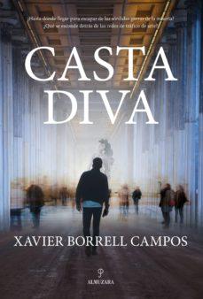 Descargar ebooks joomla CASTA DIVA (Literatura española) de XAVIER BORRELL CAMPOS