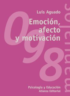 emocion, afecto y motivacion: un enfoque de procesos-luis aguado-9788420642673