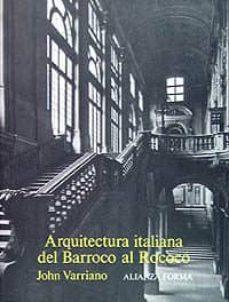arquitectura italiana del barroco al rococo-john varriano-9788420670973