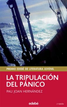 la tripulacion del panico (premio edebe 2004 de literatura)-pau joan hernandez-9788423675173
