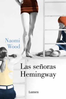 Los libros electrónicos de Kindle más vendidos venden gratis LAS SEÑORAS HEMINGWAY de NAOMI WOOD  (Literatura española) 9788426401373