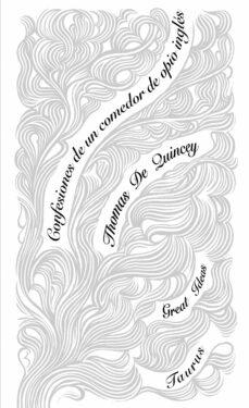 Descargas de libros libararios de Kindle CONFESIONES DE UN INGLES COMEDOR DE OPIO 9788430607273 de THOMAS DE QUINCEY (Literatura española)