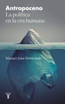 antropoceno (ebook)-manuel arias maldonado-9788430619573