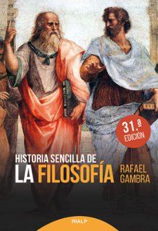 Descargar ebooks online gratis HISTORIA SENCILLA DE LA FILOSOFÍA 9788432151873 (Literatura española)