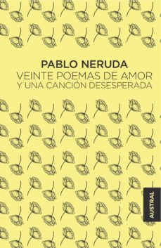 Descargar ebook psp VEINTE POEMAS DE AMOR Y UNA CANCION DESESPERADA (Spanish Edition) PDB RTF PDF de PABLO NERUDA