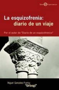 Descarga de libros electrónicos de Epub. LA ESQUIZOFRENIA: DIARIO DE UN VIAJE in Spanish iBook