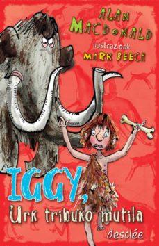 iggy, urk tribuko mutila (ebook)-alan macdonald-9788433037473