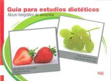 guia para estudios dieteticos: album fotografico de alimentos-maria dolores ruiz lopez-9788433851673