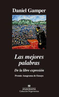 Titantitan.mx Las Mejores Palabras: De La Libre Expresión (47º Premio Anagrama De Ensayo) Image