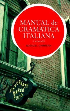 Descargas gratuitas de audiolibros cd MANUAL GRAMATICA ITALIANA (2ª ED.) de MANUEL CARRERA DIAZ