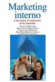 Descargar MARKETING INTERNO: COMO LOGRAR EL COMPROMISO DE LOS EMPLEADOS gratis pdf - leer online