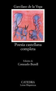 poesia castellana completa (17ª ed.)-garcilaso de la vega-9788437600673